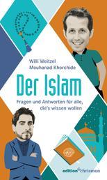 Der Islam - Neugierige Fragen für alle, die's wissen wollen