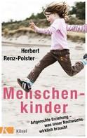 Herbert Renz-Polster: Menschenkinder ★★★★