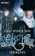 Cindy Spencer Pape: Steam & Magic - Feuerspiel ★★★★