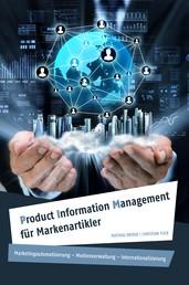 Product Information Management für Markenartikler - Marketingautomatisierung – Medienverwaltung – Internationalisierung