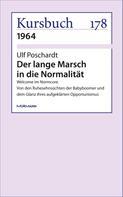 Ulf Poschardt: Der lange Marsch in die Normalität