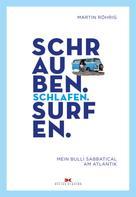 Martin Röhrig: Schrauben. Schlafen. Surfen.