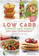 Veronika Pichl: Low Carb schnell und einfach aus dem Thermomix®
