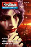 H.G. Francis: Planetenroman 97 + 98: Coucoulou, der Clown / Zeitschiene Midas