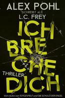 L.C. Frey: Ich Breche Dich