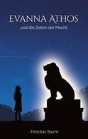 Felicitas Sturm: Evanna Athos und die Zeiten der Macht ★★★★