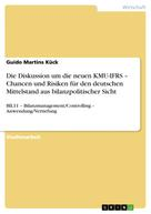 Guido Martins Kück: Die Diskussion um die neuen KMU-IFRS – Chancen und Risiken für den deutschen Mittelstand aus bilanzpolitischer Sicht