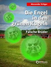 Die Engel in den grünen Kugeln - Falsche Brüder - Science Fiction-Roman