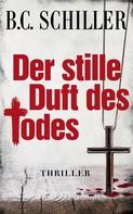 B.C. Schiller: Der stille Duft des Todes ★★★★★