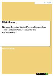 Kennzahlenorientiertes Personalcontrolling – eine informationsökonomische Betrachtung