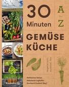 Katharina Seiser: 30 Minuten Gemüseküche ★★★