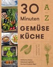 30 Minuten Gemüseküche - A bis Z