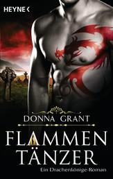 Flammentänzer - Ein Drachenkönige-Roman