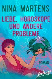 Liebe, Horoskope und andere Probleme - Roman