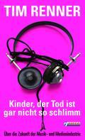 Tim Renner: Kinder, der Tod ist gar nicht so schlimm! ★★★★★