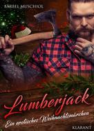 Bärbel Muschiol: Lumberjack. Ein erotisches Weihnachtsmärchen ★★★★