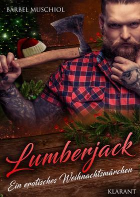 Lumberjack. Ein erotisches Weihnachtsmärchen