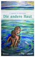 Carmen Schnitzer: Die andere Haut