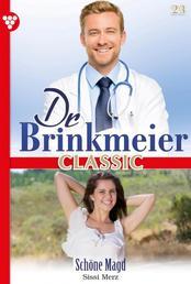 Dr. Brinkmeier Classic 23 – Arztroman - Schöne Magd