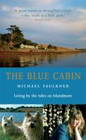 Michael Faulkner: The Blue Cabin