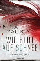 Nina Malik: Wie Blut auf Schnee ★★★★