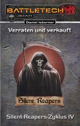 BattleTech: Silent-Reapers-Zyklus 4 - Verraten und Verkauft