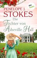 Penelope Stokes: Die Töchter von Asheville Hall ★★★