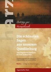 Die schönsten Sagen aus unserem Quedlinburg - Vom Vogelsteller Heinrich bis zum Großen Fritz