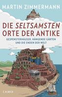 Martin Zimmermann: Die seltsamsten Orte der Antike ★★★