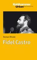 Roman Rhode: Fidel Castro ★★★★