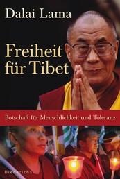 Freiheit für Tibet - Botschaft für Menschlichkeit und Toleranz