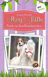 Ein Pony für alle Fälle - Neunter Roman: Panik vor dem Reitabzeichen