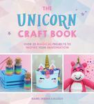 Isabel Urbina Gallego: The Unicorn Craft Book