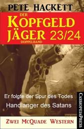 Der Kopfgeldjäger Folge 23/24 (Zwei McQuade Western) - Er folgte der Spur des Todes / Handlanger des Satans