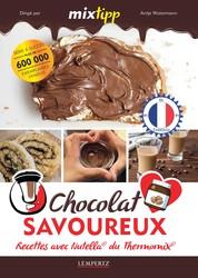 MIXtipp: Chocolat Savoureux (francais) - Recettes avec Nutella® du Thermomix® TM5® und TM31®