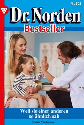 Dr. Norden Bestseller 308 – Arztroman