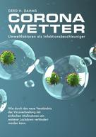 Gerd H. Dahms: CoronaWetter – Umweltfaktoren als Infektionsbeschleuniger
