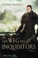 Frank Rehfeld: Der Weg des Inquisitors ★★★★
