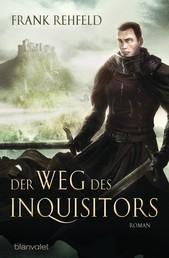 Der Weg des Inquisitors - Roman