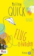 Matthew Quick: Flugstunden ★★★★