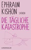 Ephraim Kishon: Die tägliche Katastrophe ★★★