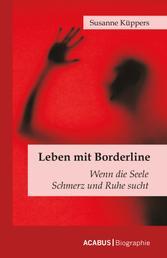Leben mit Borderline - Wenn die Seele Schmerz und Ruhe sucht