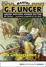 G. F. Unger Sonder-Edition 189 - Western - Die Unbeugsamen