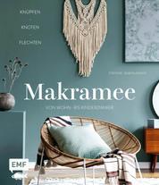 Makramee – Knüpfen, knoten, flechten - Über 20 Projekte zum Kreativtrend von Wohn- bis Kinderzimmer