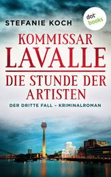 Kommissar Lavalle - Der dritte Fall: Die Stunde der Artisten - Kriminalroman