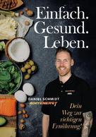 Daniel Schmidt: Einfach Gesund Leben ★★