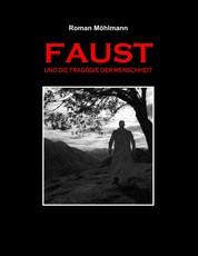 Faust und die Tragödie der Menschheit