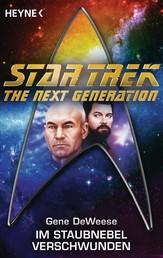 Star Trek - The Next Generation: Im Staubnebel verschwunden - Roman
