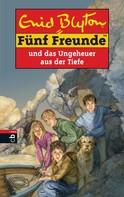 Enid Blyton: Fünf Freunde und das Ungeheuer aus der Tiefe ★★★★★