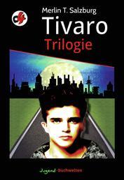 Tivaro Trilogie - Drei o-vier Jugendkrimis